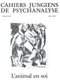 Cahiers jungiens de psychanalyse. n° 126, L'animal en soi