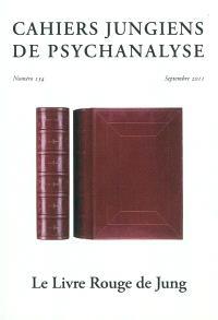 Cahiers jungiens de psychanalyse. n° 134, Le livre rouge de Jung