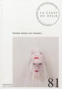 Cause du désir (La). n° 81, Femme parmi les femmes