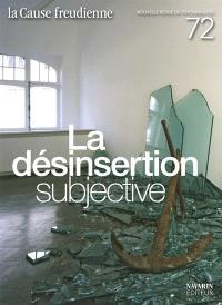 Cause freudienne (La). n° 72, La désinsertion subjective