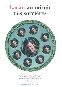 Cause freudienne (La). n° 79, Lacan au miroir des sorcières