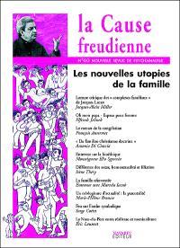 Cause freudienne (La). n° 60, Les nouvelles utopies de la famille