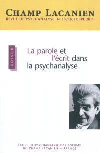 Champ lacanien. n° 10, La parole et l'écrit dans la psychanalyse