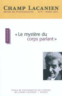 Champ lacanien. n° 9, Le mystère du corps parlant