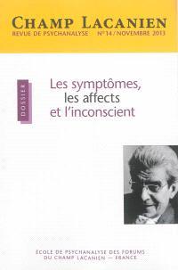 Champ lacanien. n° 14, Les symptômes, les affects et l'inconscient