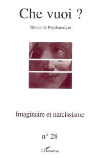 Che vuoi ? nouvelle série. n° 28, Imaginaire et narcissisme