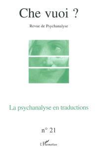 Che vuoi ? nouvelle série. n° 21, La psychanalyse en traductions