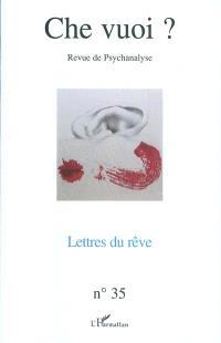 Che vuoi ? nouvelle série. n° 35, Lettres du rêve