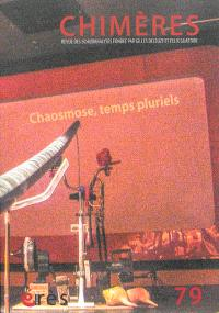 Chimères. n° 79, Chaosmose, temps pluriels