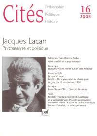 Cités. n° 16, Jacques Lacan : psychanalyse et politique
