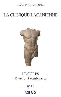 Clinique lacanienne (La). n° 14, Le corps : matière et semblances