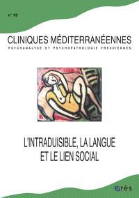Cliniques méditerranéennes. n° 90, L'intraduisible, la langue et le lien social