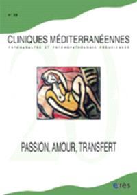Cliniques méditerranéennes. n° 69, Passion, amour, transfert
