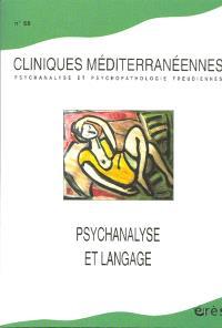Cliniques méditerranéennes. n° 68, Psychanalyse et langage