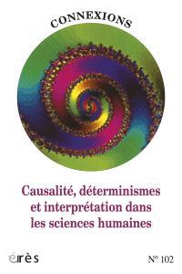 Connexions. n° 102, Causalité, déterminismes et interprétation dans les sciences humaines