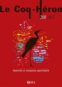 Coq Héron (Le). n° 208, Autorité et tentation autoritaire