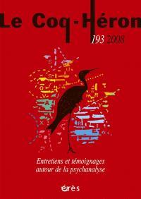 Coq Héron (Le). n° 193, Entretiens et témoignages autour de la psychanalyse