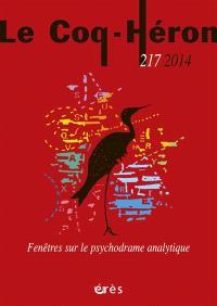 Coq Héron (Le). n° 217, Fenêtres sur le psychodrame psychanalytique