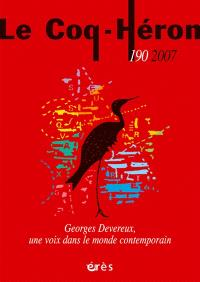 Coq Héron (Le). n° 190, Georges Devereux, une voix dans le monde contemporain