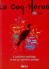 Coq Héron (Le). n° 189, L'expérience analytique en tant qu'expérience poétique