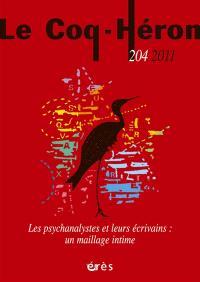 Coq Héron (Le). n° 204, Les psychanalystes et leurs écrivains : un maillage intime