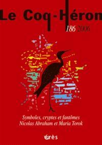 Coq Héron (Le). n° 186, Nicolas Abraham, Maria Torok : symboles, cryptes et fantômes