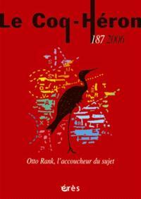 Coq Héron (Le). n° 187, Otto Rank, l'accoucheur du sujet