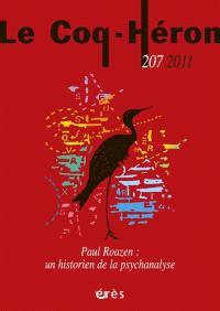 Coq Héron (Le). n° 207, Paul Roazen : un historien de la psychanalyse
