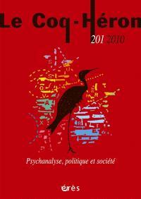 Coq Héron (Le). n° 201, Psychanalyse, politique et société