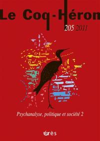 Coq Héron (Le). n° 205, Psychanalyse, politique et société. 2