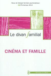 Divan familial (Le). n° 28, Cinéma et famille