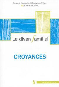 Divan familial (Le). n° 32, Croyances