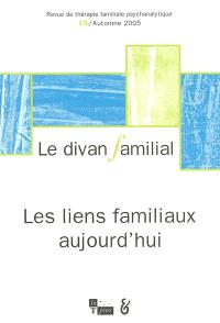 Divan familial (Le). n° 15, Les liens familiaux aujourd'hui