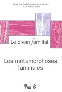 Divan familial (Le). n° 14, Les métamorphoses familiales