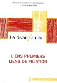 Divan familial (Le). n° 22, Liens premiers, liens de filiation