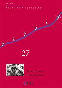 Essaim. n° 27, Identification du symptôme