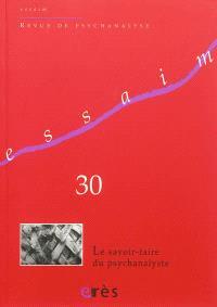 Essaim. n° 30, Le savoir-faire du psychanalyste