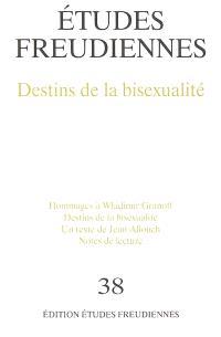 Etudes freudiennes. n° 38, Destins de la bisexualité