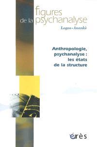 Figures de la psychanalyse. n° 17, Anthropologie, psychanalyse : les états de la structure