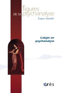 Figures de la psychanalyse. n° 18, L'objet en psychanalyse