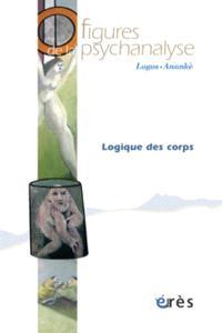 Figures de la psychanalyse. n° 13, Logique des corps