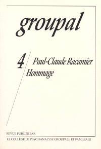 Groupal. n° 4, Paul-Claude Racamier : hommage