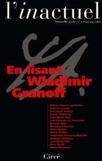 Inactuel (L'). n° 6, Hommage à Wladimir Granoff (1924-2000)