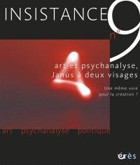 Insistance. n° 9, Art et psychanalyse, Janus à deux visages : une même voie pour la création ?