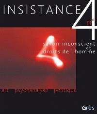 Insistance. n° 4, Savoir inconscient et droits de l'homme