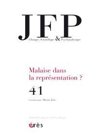 JFP Journal français de psychiatrie. n° 41, Malaise dans la représentation ?