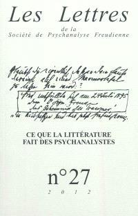 Lettres de la Société de psychanalyse freudienne (Les). n° 27, Ce que l'écriture fait des psychanalystes