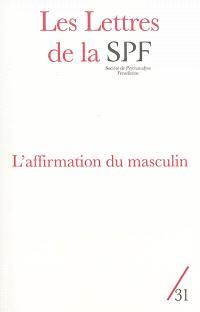 Lettres de la Société de psychanalyse freudienne (Les). n° 31, L'affirmation du masculin