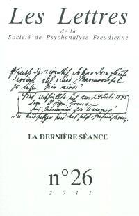 Lettres de la Société de psychanalyse freudienne (Les). n° 26, La dernière séance