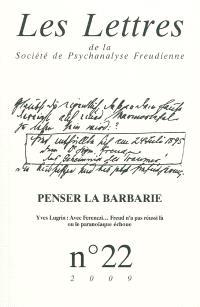 Lettres de la Société de psychanalyse freudienne (Les). n° 22, Penser la barbarie
